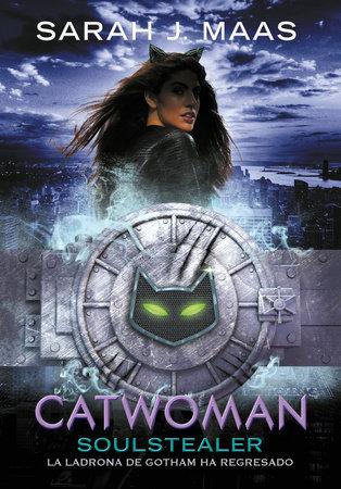 Catwoman: Soulstealer - Sarah J. Mass