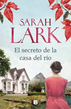 El secreto de la casa del río - Sarah Lark