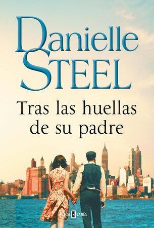 Tras las huellas de su padre - Danielle Steel