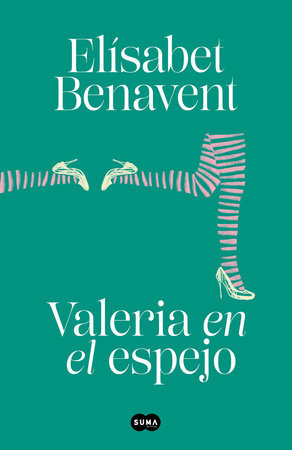 Valeria en el espejo - Elisabet Benavent
