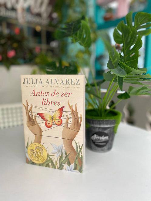 Antes de ser libres - Julia Alvarez