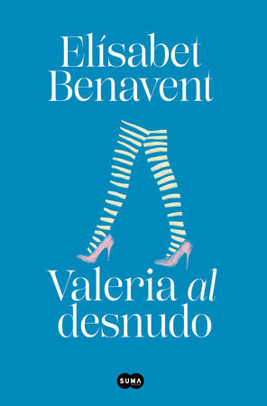Valeria al desnudo - Elisabet Benavent