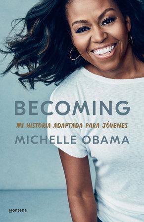 Becoming. Mi historia adaptada para jóvenes - Michelle Obama