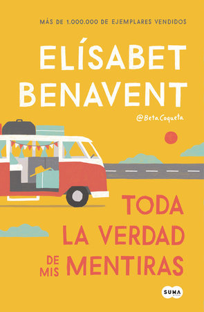 Toda la verdad de mis mentiras - Elisabet Benavent