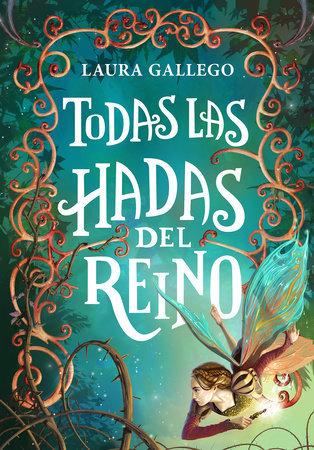Todas las hadas del reino - Laura Gallego
