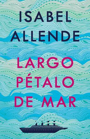 Largo pétalo de mar -Isabel Allende