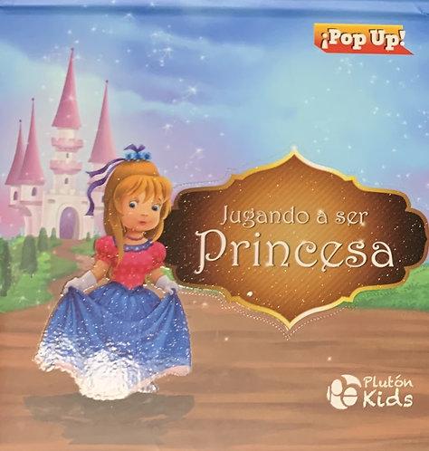 Jugando a ser Princesa (Pop-up book)