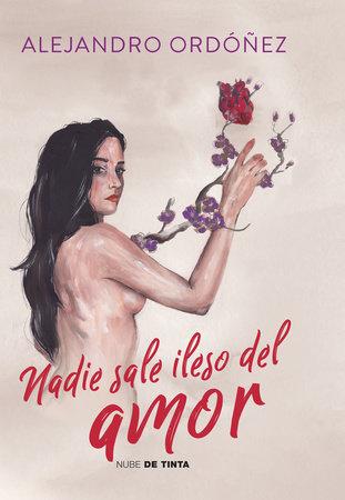 Nadie sale ileso del amor - Alejandro Ordoñez