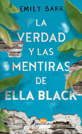 La verdad y las mentiras de Ella Black - Emily Barr