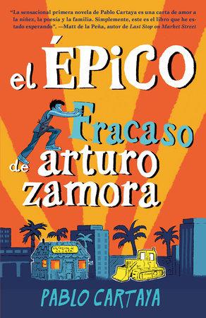 El épico fracaso de Arturo Zamora - Pablo Cartaya