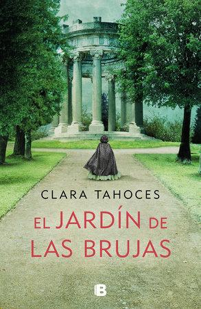 El Jardín de las brujas - Clara Tahoces