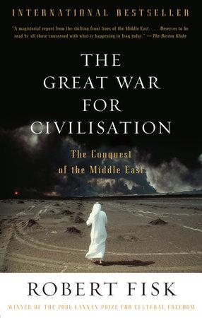 The Great War for Civilisation - Robert Fisk