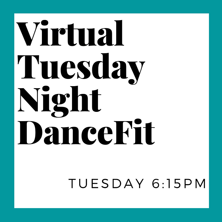 Virtual DanceFit Tuesday 6:15pm