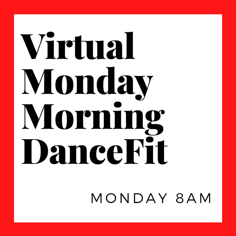 Virtual DanceFit Monday 8am