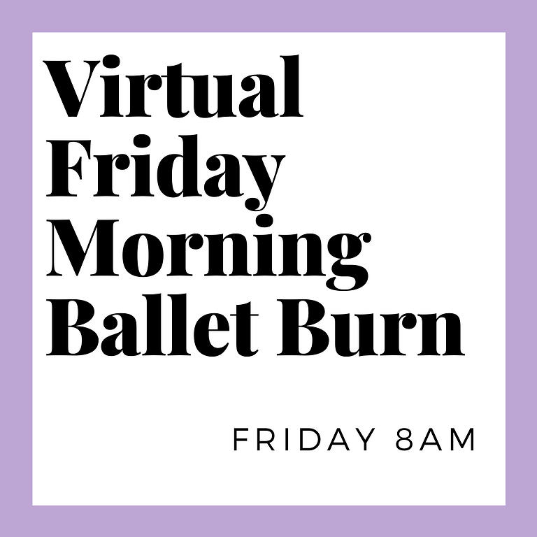 Virtual Ballet Burn Friday 8am