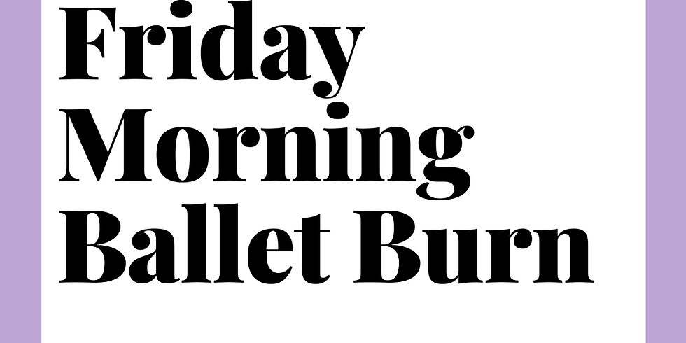 Virtual Ballet Burn Friday 8am