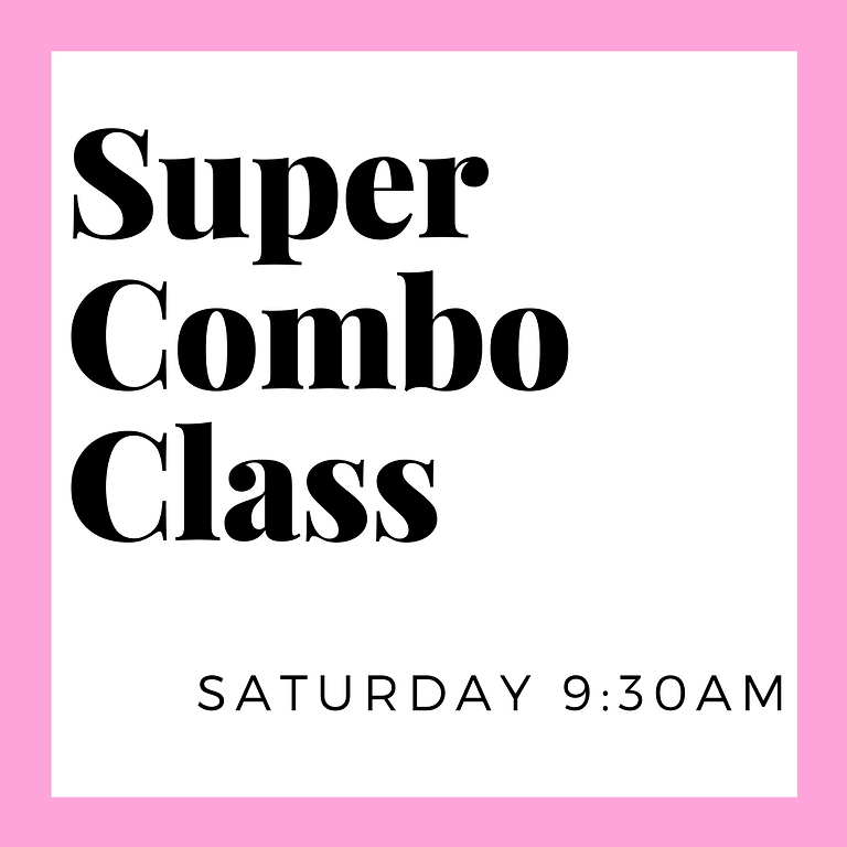 Virtual Super Combo Class Saturday 9:30am