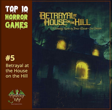 No5_Betrayal at the House on the Hill_To