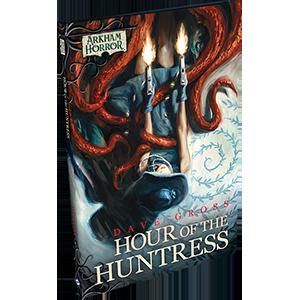 FFG - Arkham Novels: Hour of the Huntress Novella