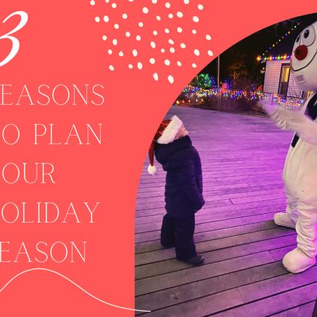 Three Reasons to Plan Your Holiday Season