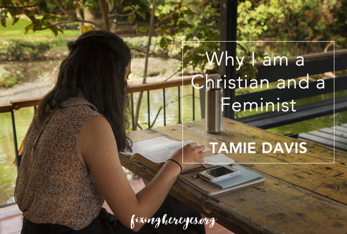 Feminism 102.3 - Why I'm a Christian and a Feminist