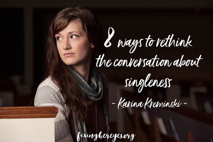 8 ways to rethink the conversation about singleness