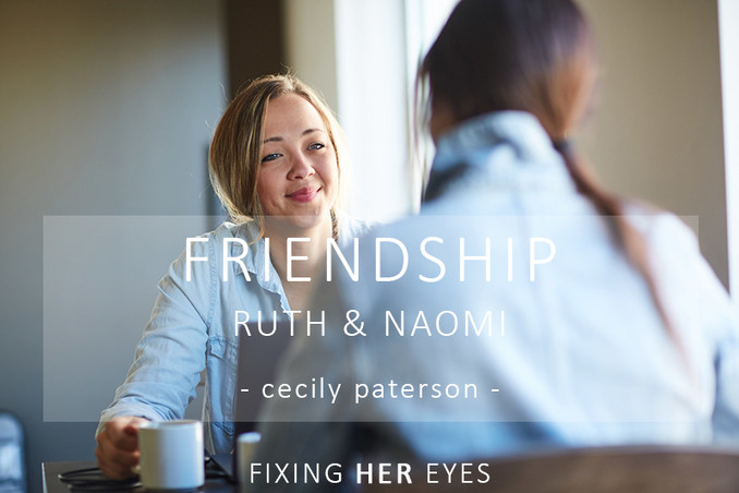 Friendship in the Bible: Ruth and Naomi