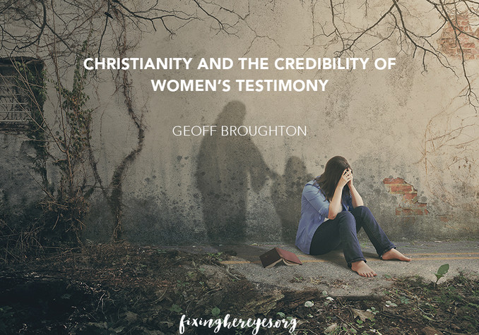 Christianity and the Credibility of Women's Testimony