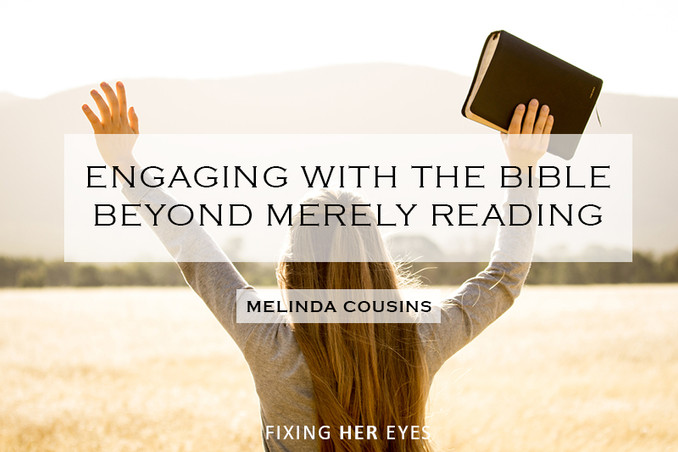 Engaging with the Bible beyond merely reading