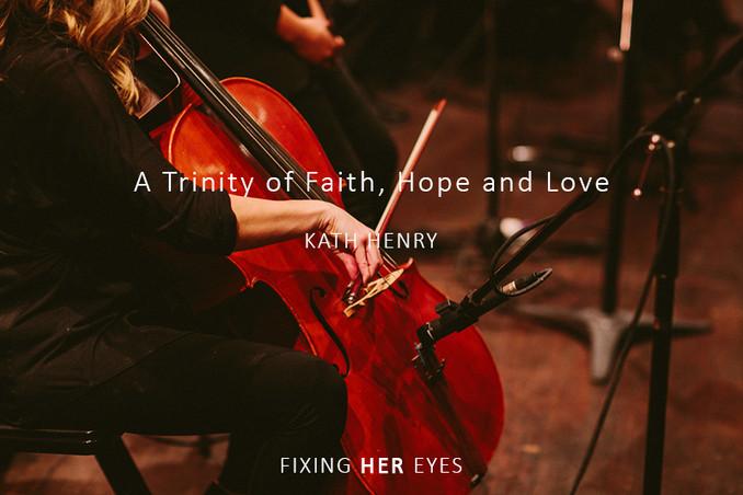 A Trinity of Faith, Hope and Love