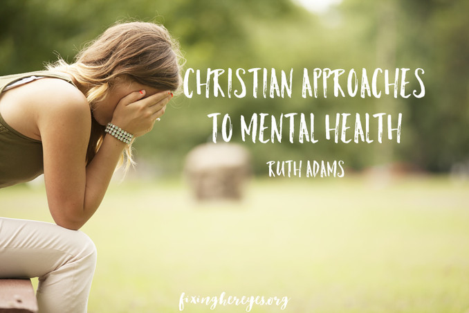 Christian Approaches to Mental Health - Part 3 - Recognise that it is Complex