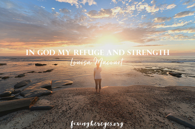 In God my Refuge and Strength