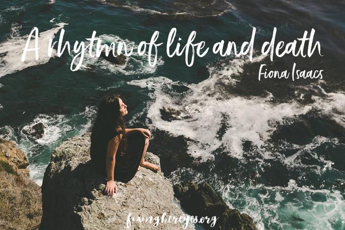 A Rhythm of Life and Death
