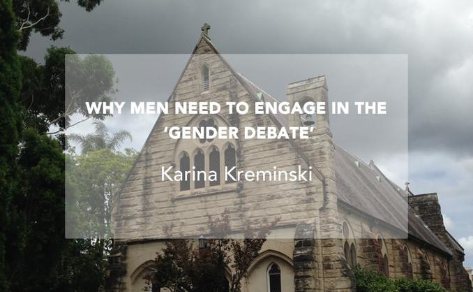 Why Men Need to Engage in the 'Gender Debate'