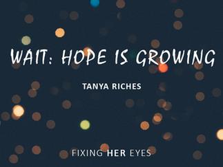 Wait: Hope is Growing