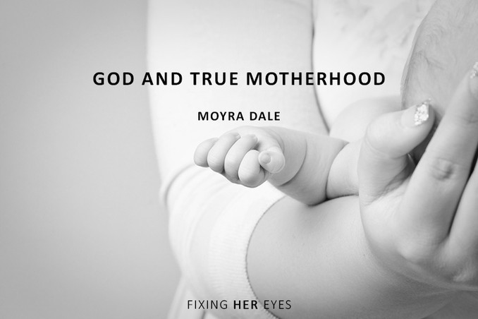 God and True Motherhood