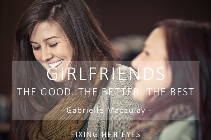 Girlfriends – The Good. The Better. The Best