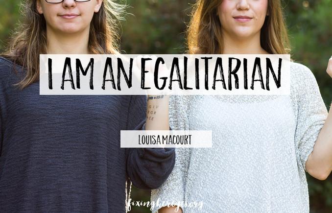 I am an Egalitarian