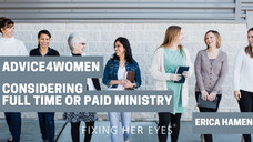 Advice for women considering full-time or paid ministry