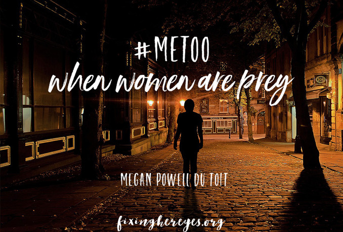 #metoo: when women are prey
