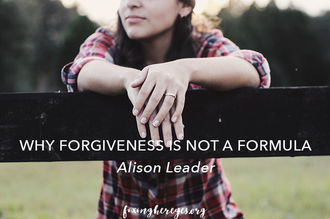 Why forgiveness is not a formula