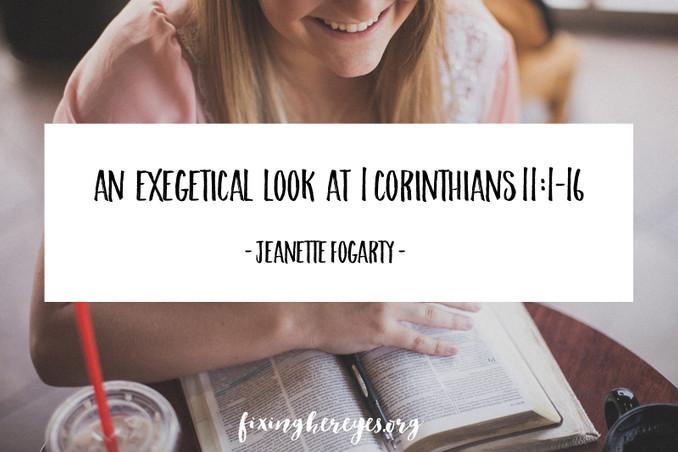An Exegetical Look at 1 Corinthians 11:1-16