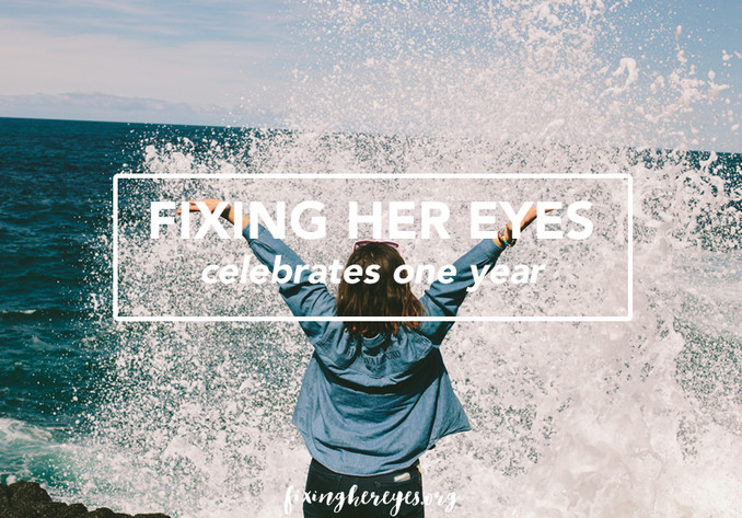 Fixing Her Eyes - Celebrates One Year of Your Stories