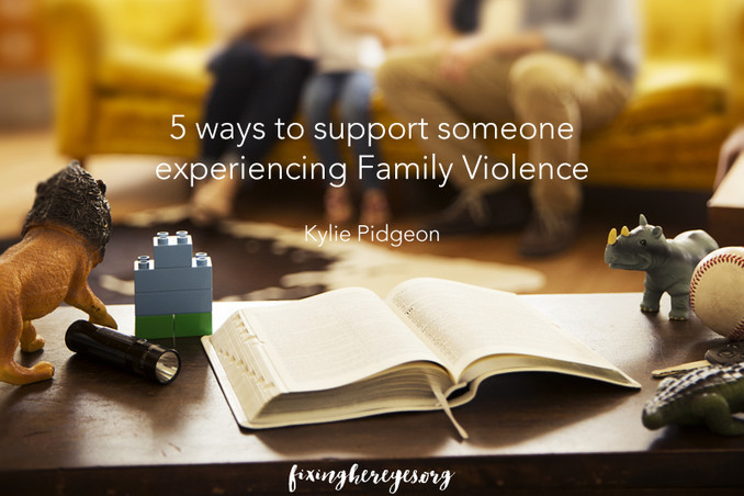 5 ways to support someone experiencing Family Violence