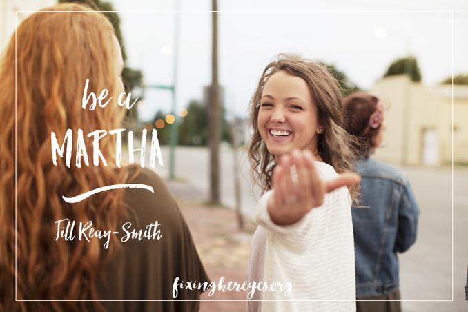 Be a Martha