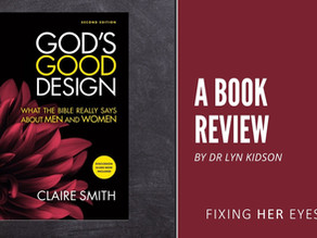 A Review: God's Good Design. What the Bible Really Says about Men and Women 2nd Edition
