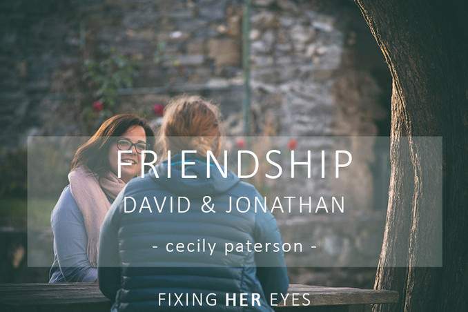 Friendship in the Bible: David and Jonathan