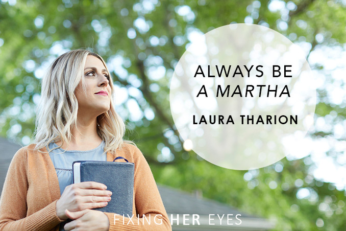Always be a Martha
