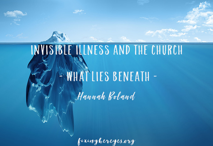 Invisible Illness and The Church – What Lies Beneath