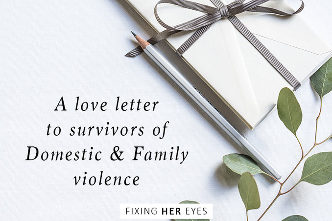 A love letter to survivors of Domestic and Family violence
